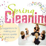 Spring Cleaning Article March 19th, 2018, Suggestions For Making Your Dances Sparkle And Shine